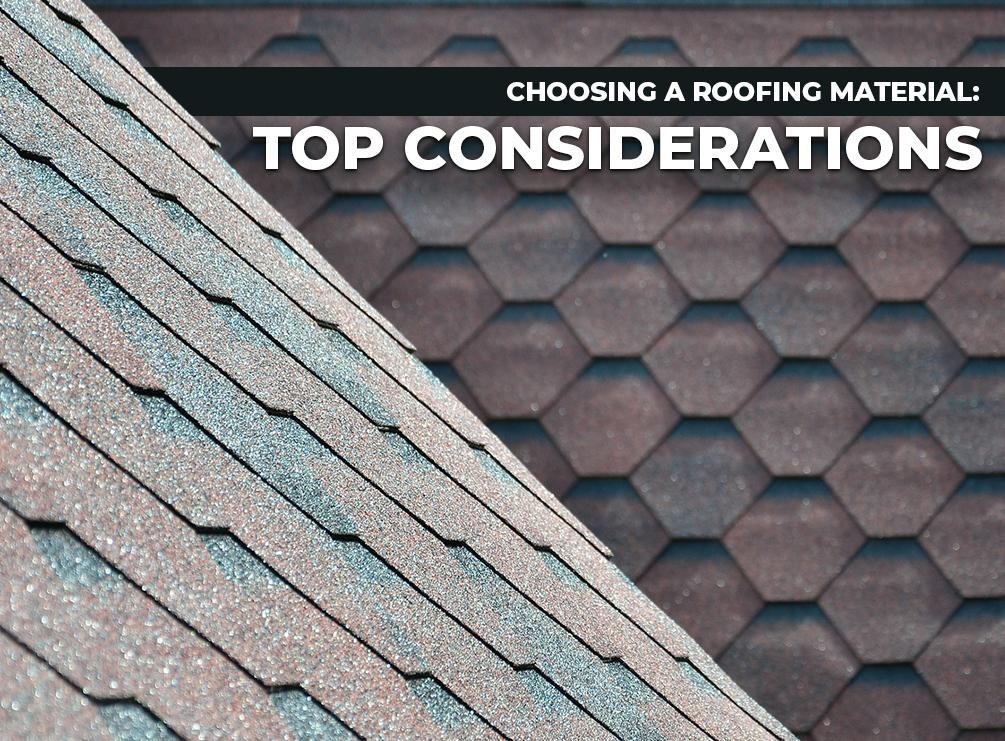 Choosing a Roofing Material: Top Considerations