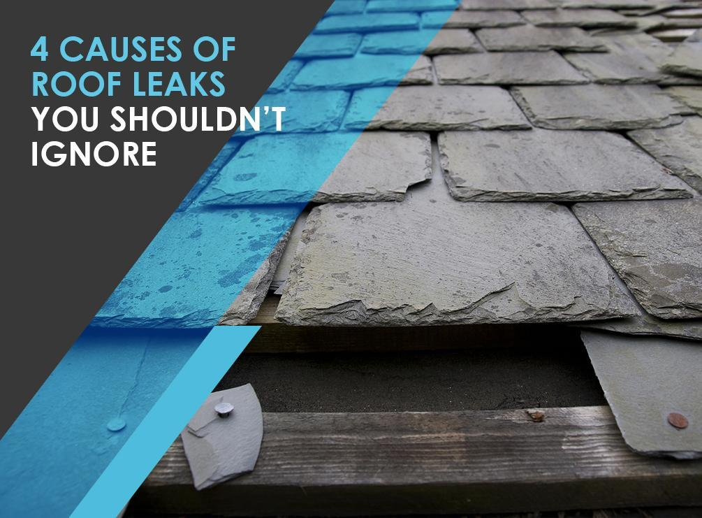 4 Causes of Roof Leaks You Shouldn't Ignore