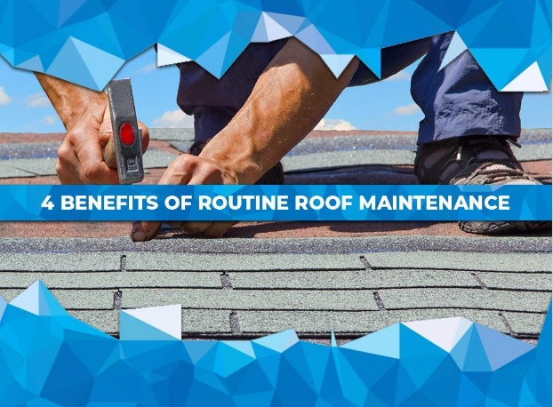 4 Benefits of Routine Roof Maintenance